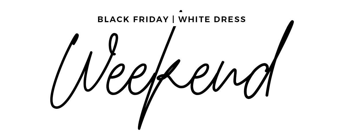 black friday white dress weekend